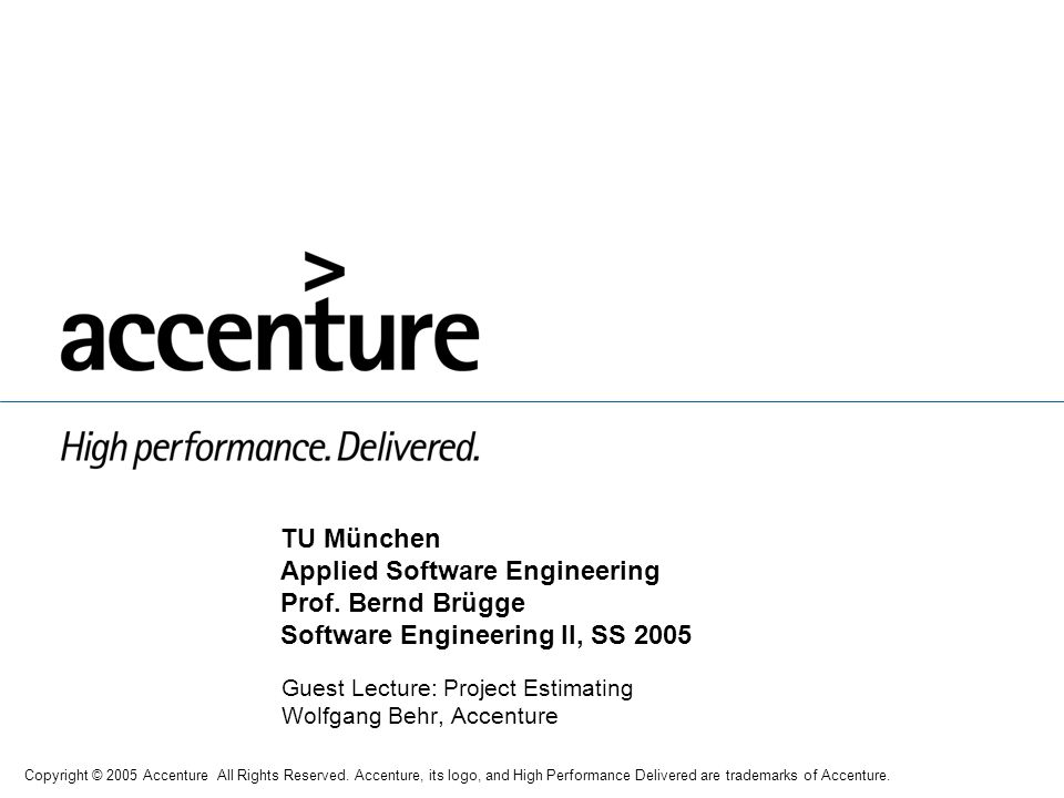Guest Lecture: Project Estimating Wolfgang Behr, Accenture