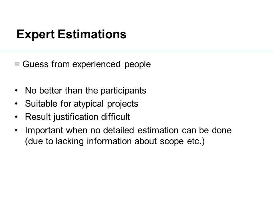 Expert Estimations = Guess from experienced people