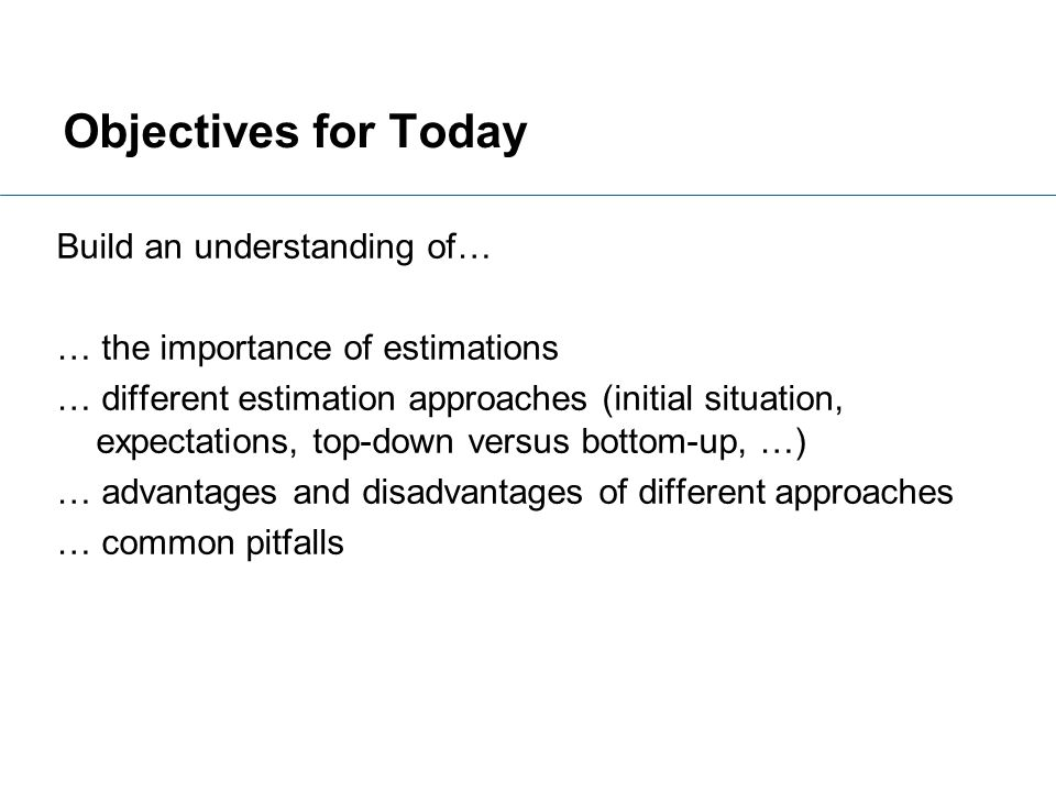 Objectives for Today Build an understanding of…