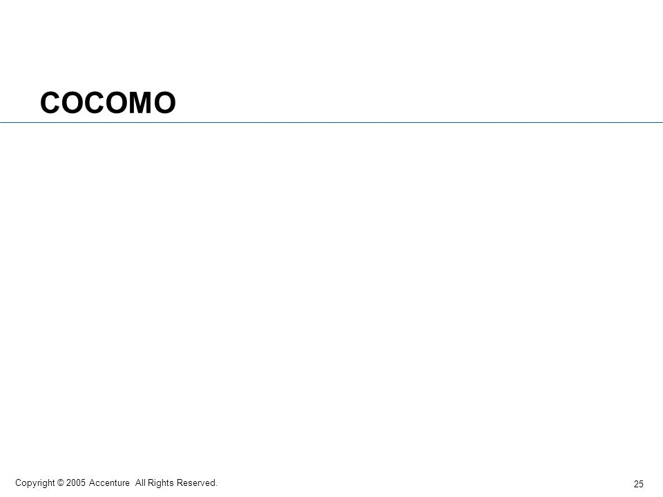 COCOMO Copyright © 2005 Accenture All Rights Reserved.