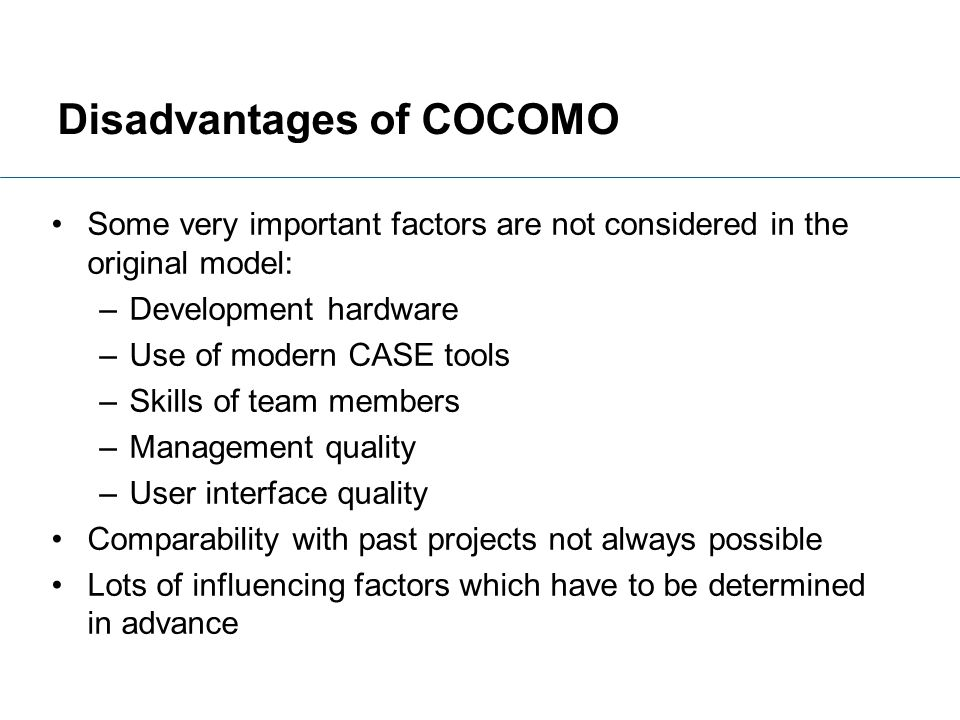 Disadvantages of COCOMO