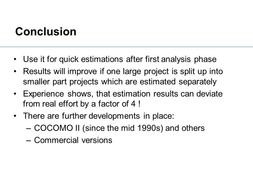 Conclusion Use it for quick estimations after first analysis phase