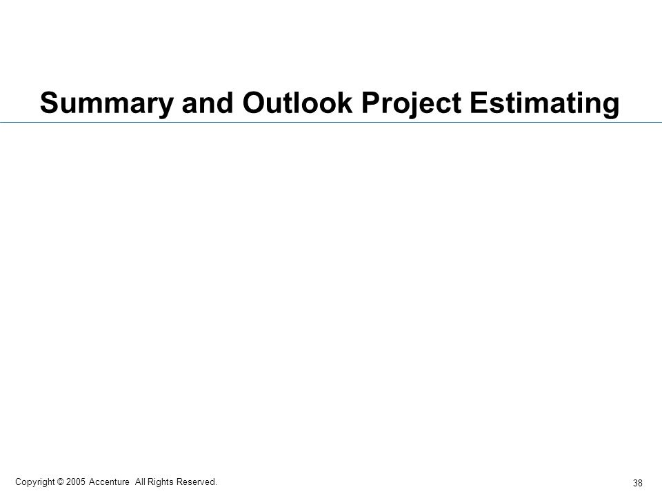 Summary and Outlook Project Estimating
