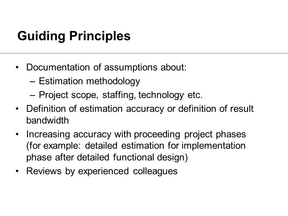 Guiding Principles Documentation of assumptions about: