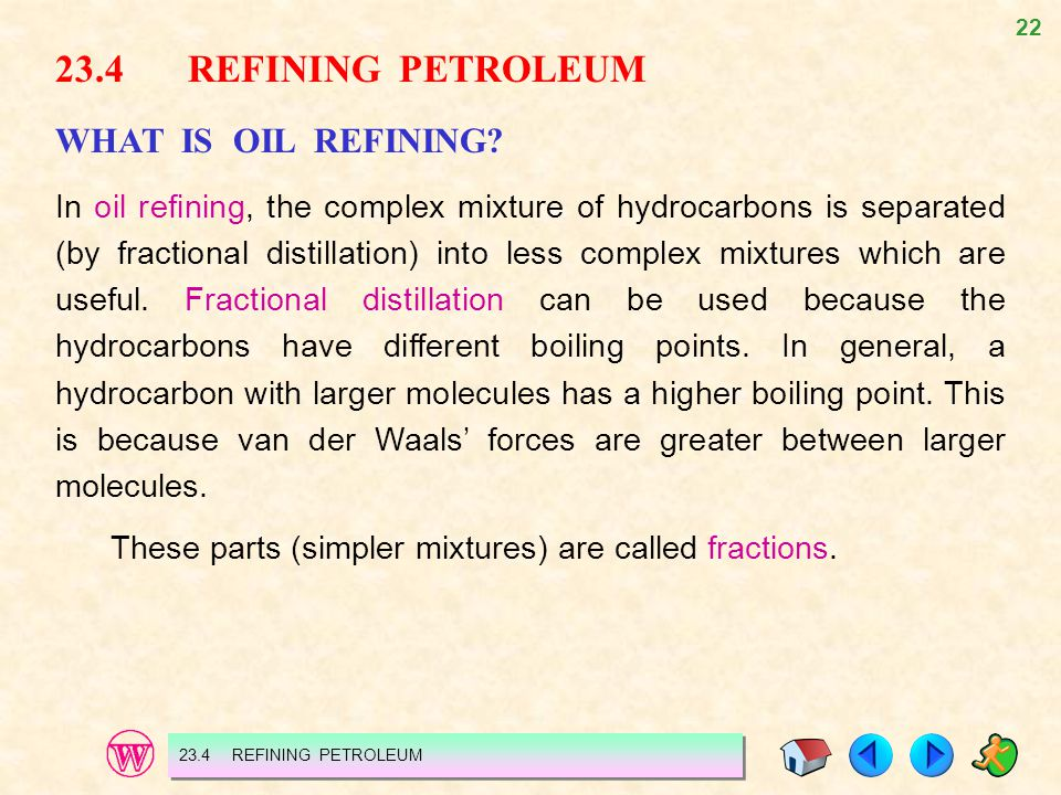 23.4 REFINING PETROLEUM WHAT IS OIL REFINING