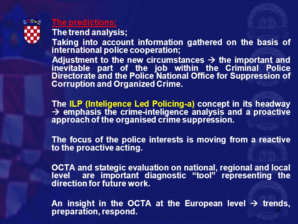 The predictions; The trend analysis; Taking into account information gathered on the basis of international police cooperation;