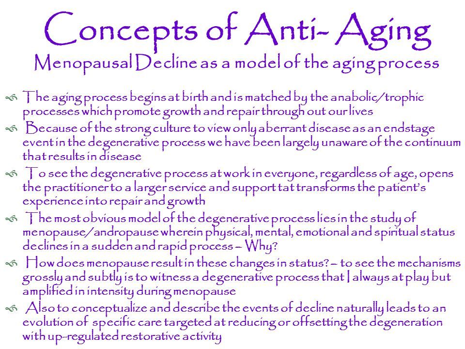 Concepts of Anti- Aging Menopausal Decline as a model of the aging process
