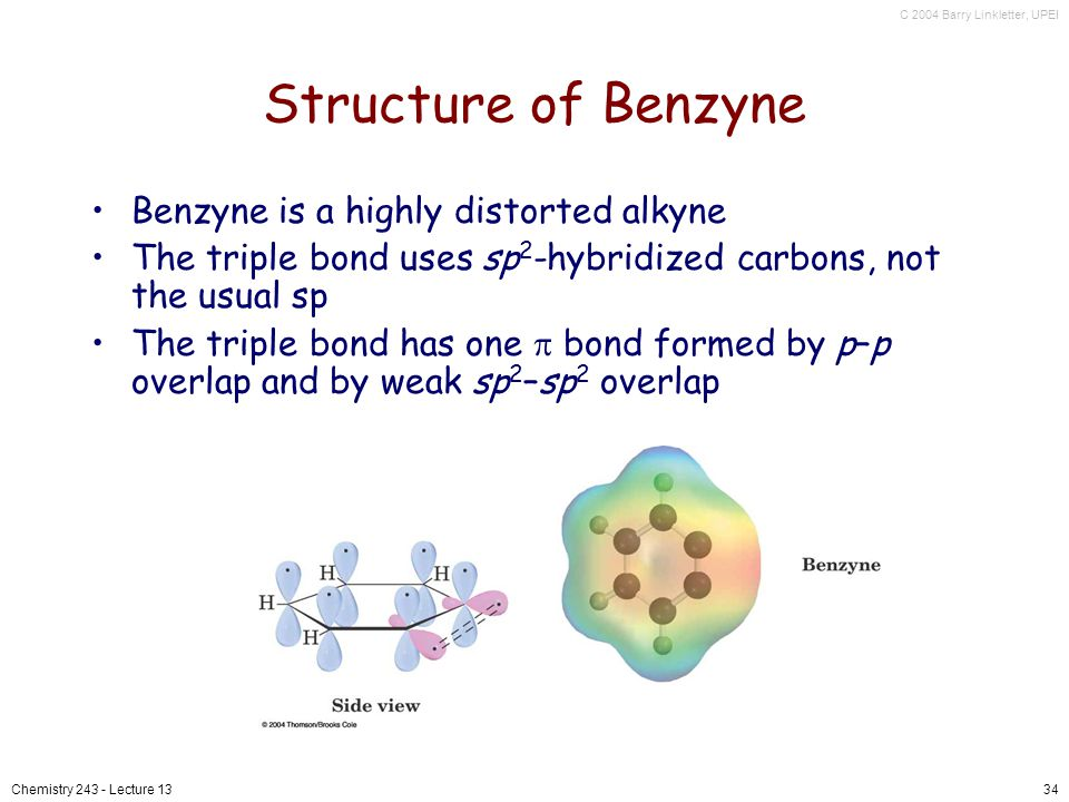 Structure of Benzyne Benzyne is a highly distorted alkyne
