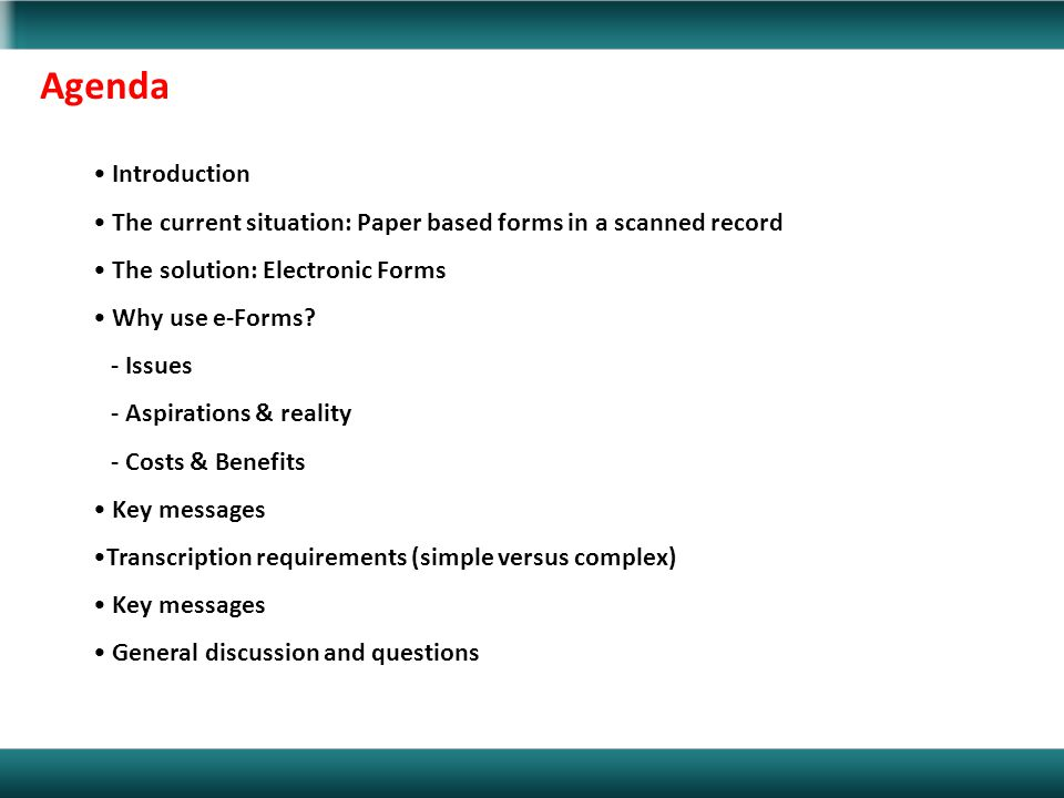 Agenda Introduction. The current situation: Paper based forms in a scanned record. The solution: Electronic Forms.