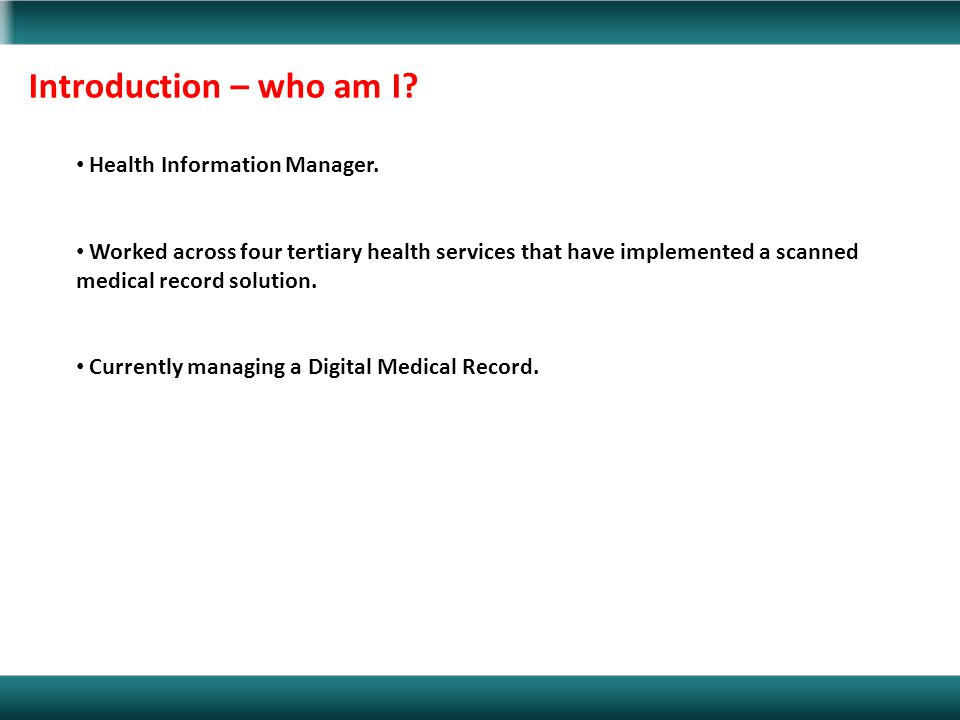 Introduction – who am I Health Information Manager.