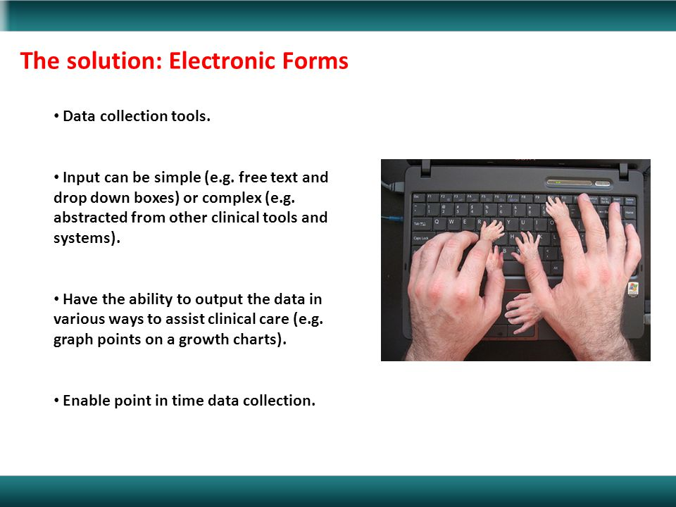 The solution: Electronic Forms