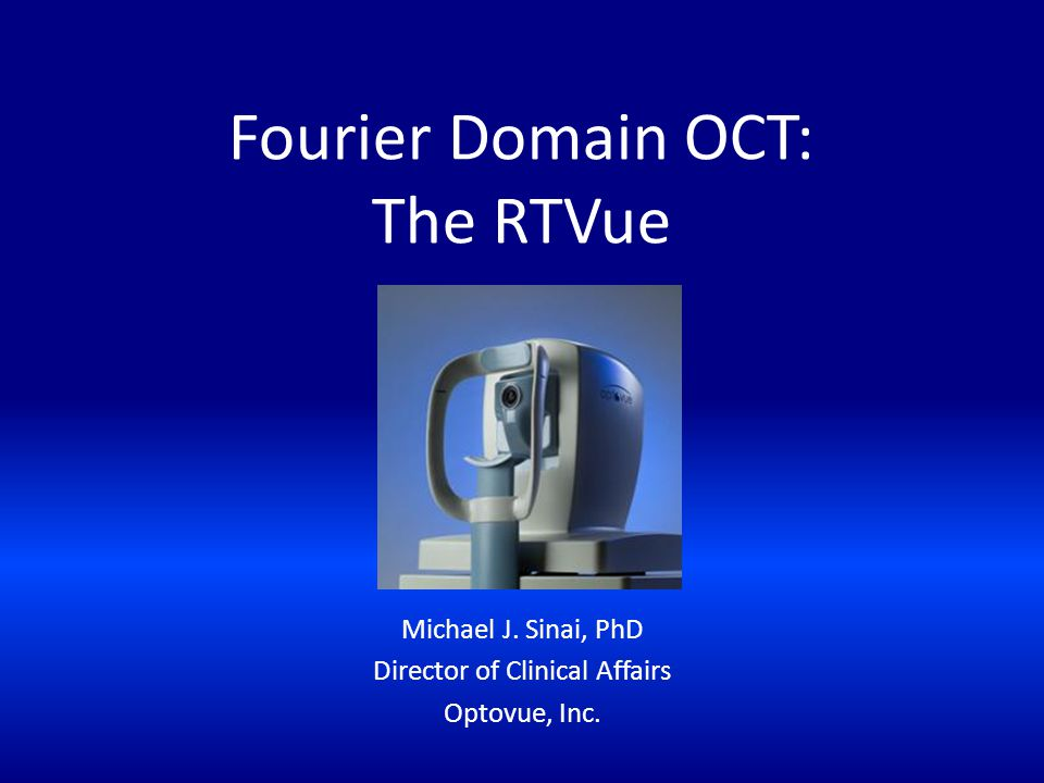 Fourier Domain OCT: The RTVue