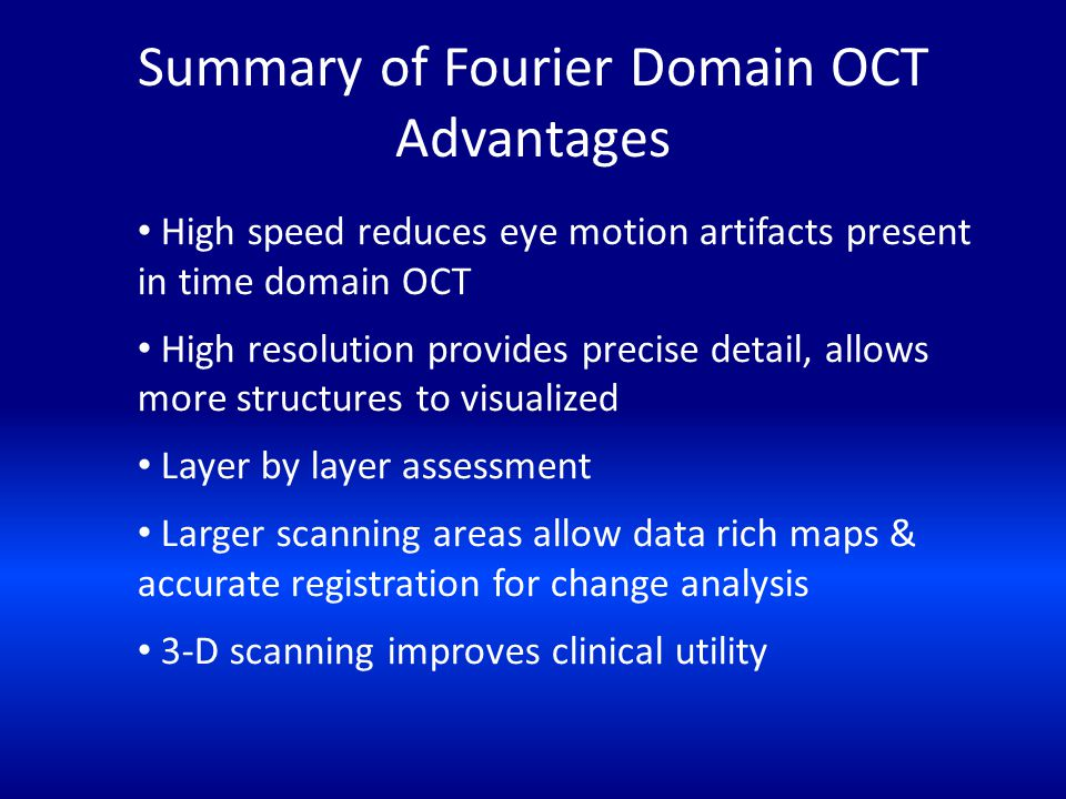 Summary of Fourier Domain OCT Advantages