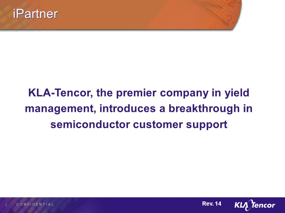 iPartner KLA-Tencor, the premier company in yield management, introduces a breakthrough in semiconductor customer support.