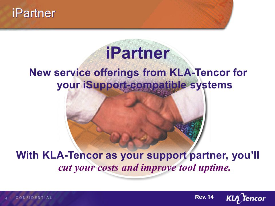 iPartner iPartner. New service offerings from KLA-Tencor for your iSupport-compatible systems.