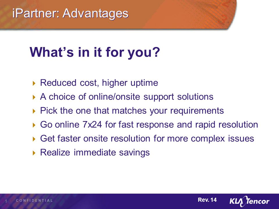 What's in it for you iPartner: Advantages Reduced cost, higher uptime