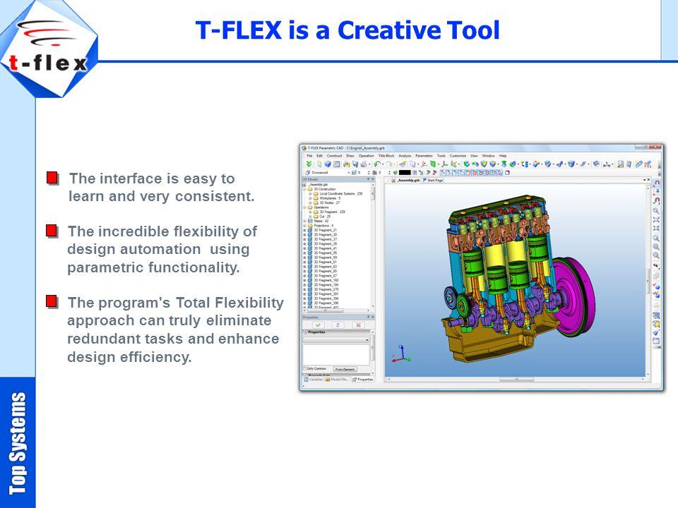 T-FLEX is a Creative Tool