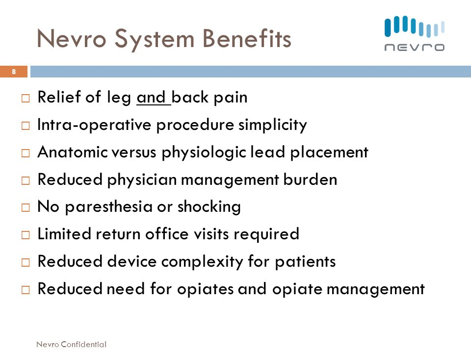 Nevro System Benefits Relief of leg and back pain