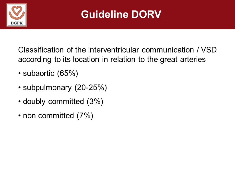 Guideline DORV Classification of the interventricular communication / VSD according to its location in relation to the great arteries.