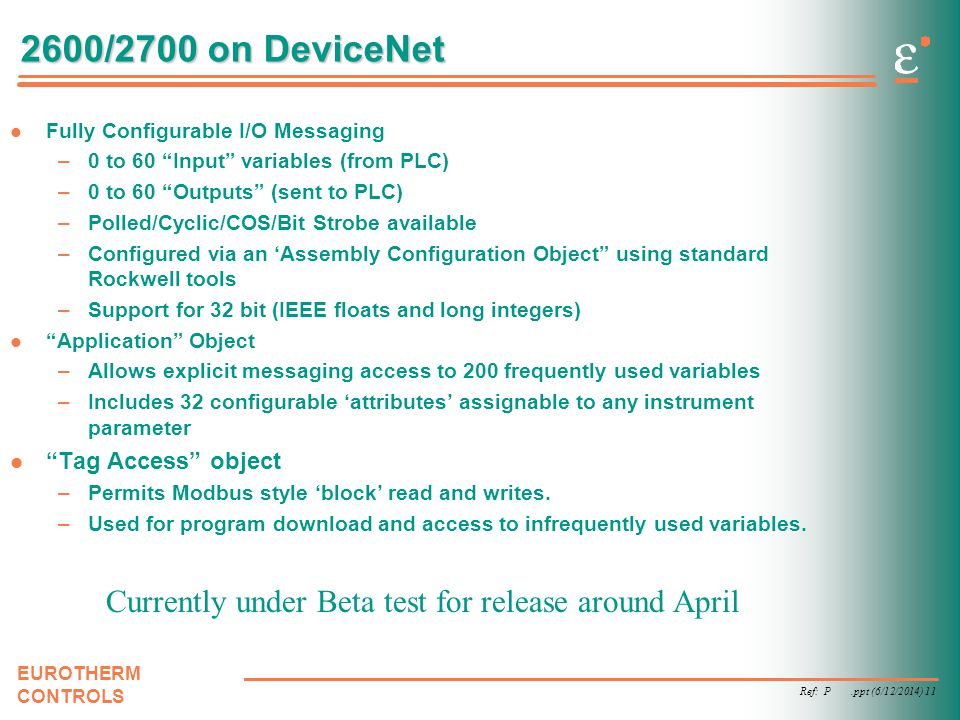 2600/2700 on DeviceNet Fully Configurable I/O Messaging. 0 to 60 Input variables (from PLC) 0 to 60 Outputs (sent to PLC)