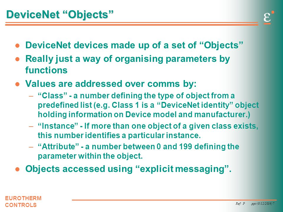 DeviceNet Objects DeviceNet devices made up of a set of Objects