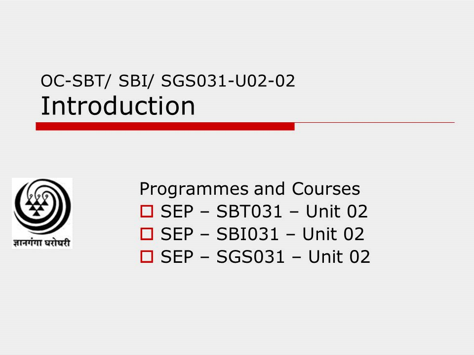 OC-SBT/ SBI/ SGS031-U02-02 Introduction