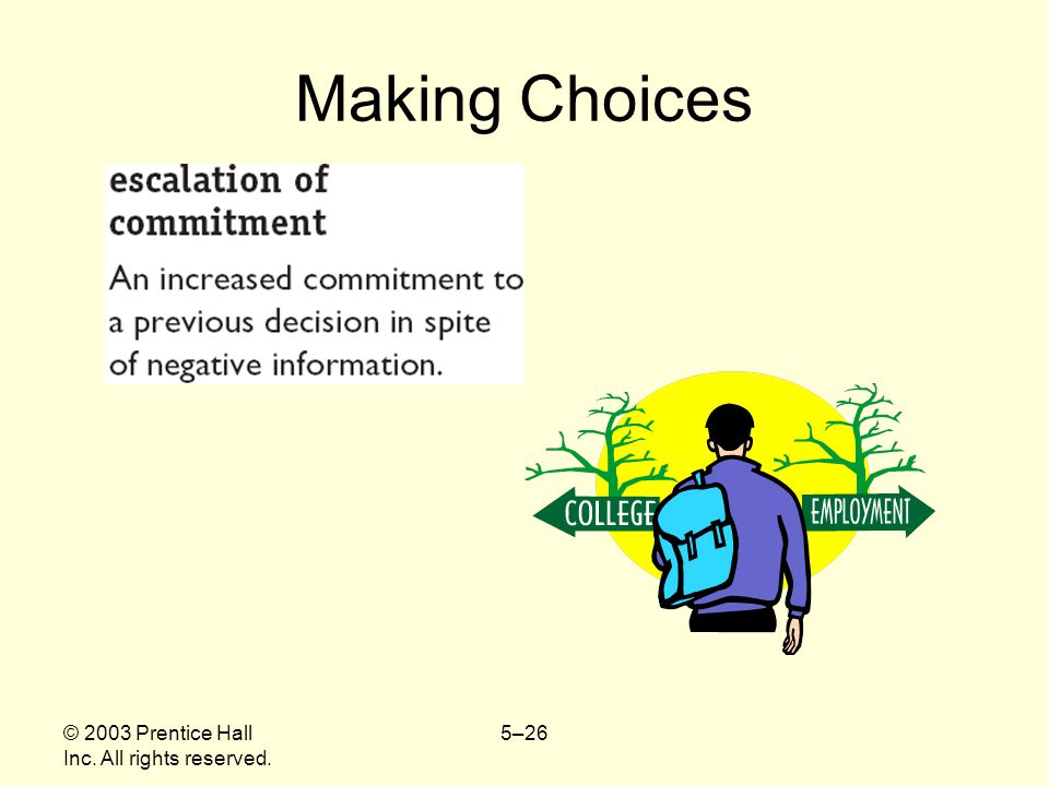 Making Choices © 2003 Prentice Hall Inc. All rights reserved.