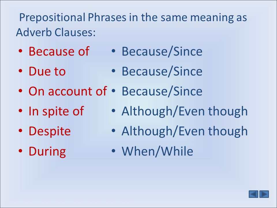 Prepositional Phrases in the same meaning as Adverb Clauses: