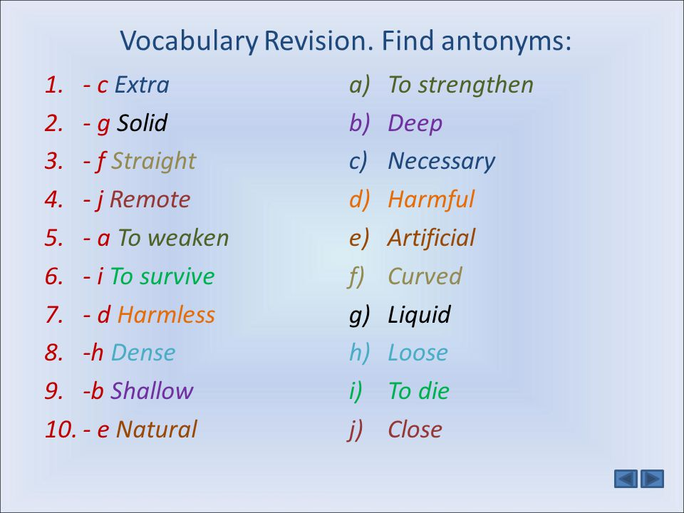 Vocabulary Revision. Find antonyms: