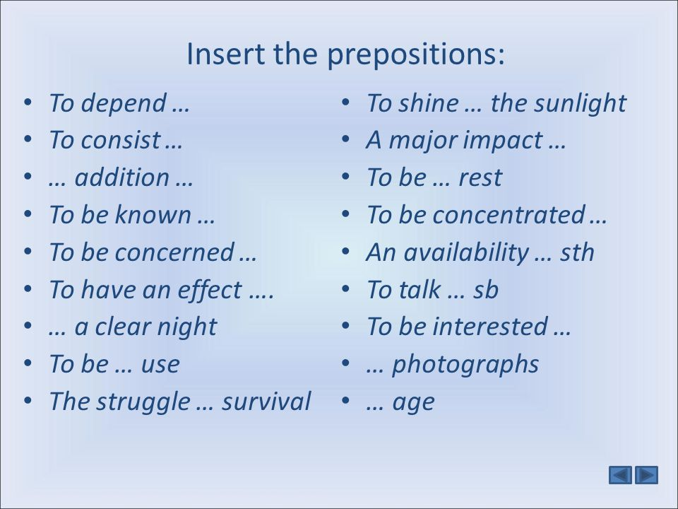 Insert the prepositions: