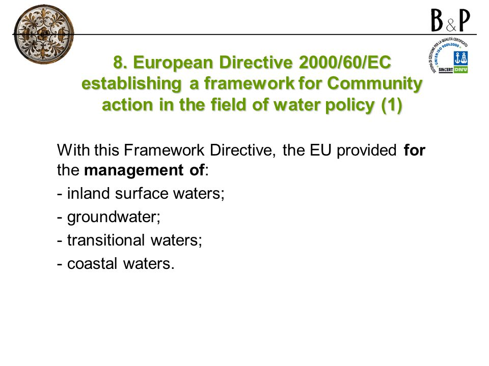 8. European Directive 2000/60/EC establishing a framework for Community action in the field of water policy (1)