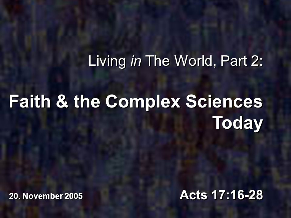 Faith & the Complex Sciences Today
