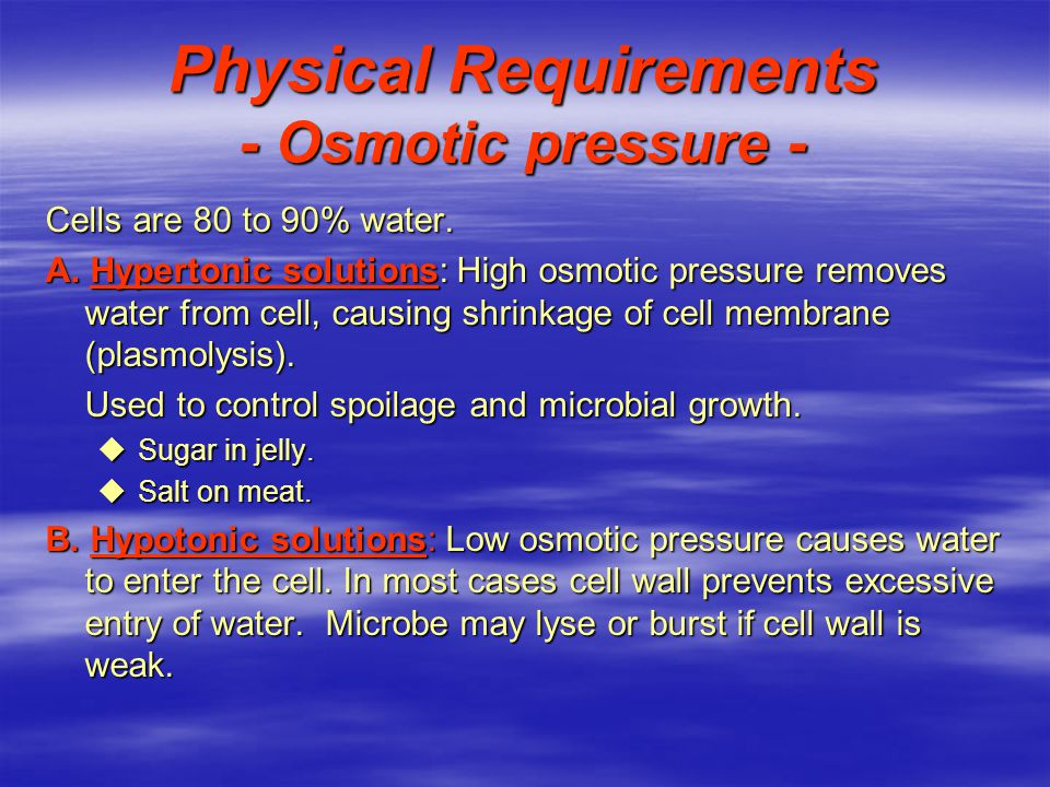 Physical Requirements - Osmotic pressure -