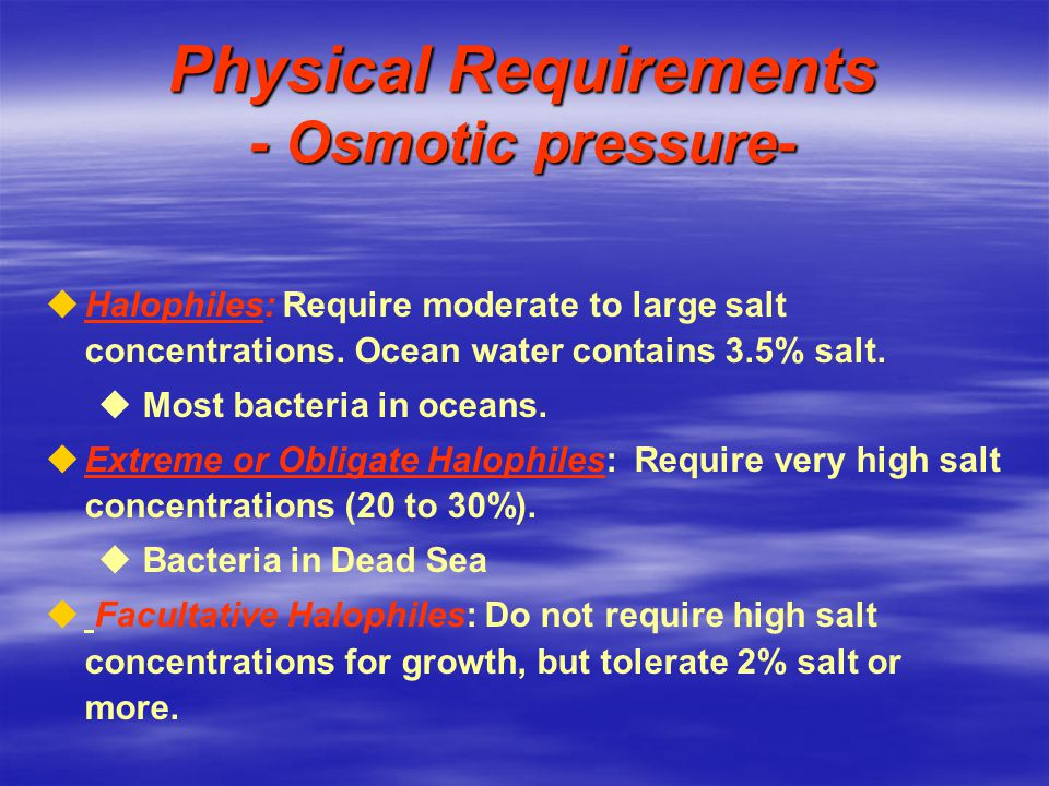 Physical Requirements - Osmotic pressure-
