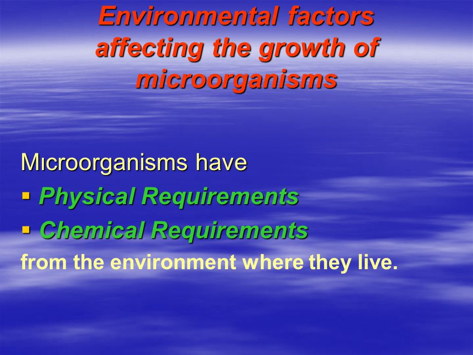 Environmental factors affecting the growth of microorganisms