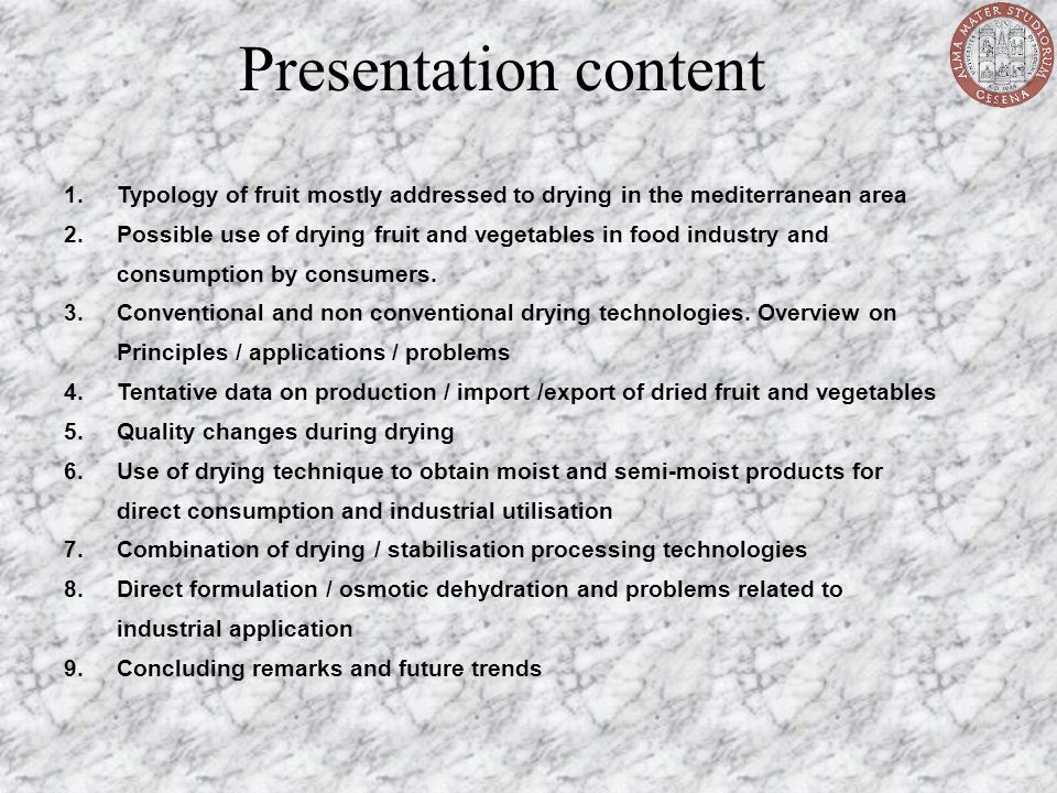 Presentation content Typology of fruit mostly addressed to drying in the mediterranean area.