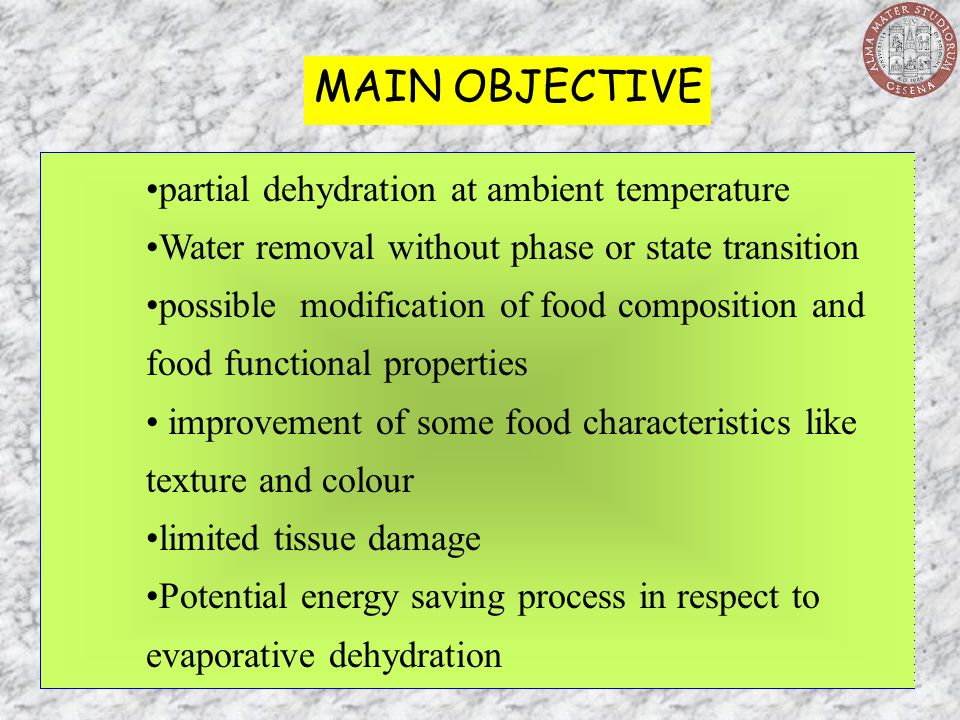 MAIN OBJECTIVE partial dehydration at ambient temperature