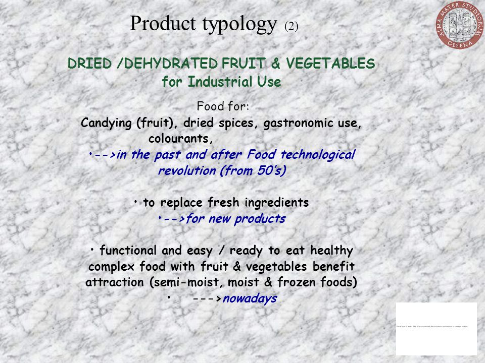 Product typology (2) DRIED /DEHYDRATED FRUIT & VEGETABLES for Industrial Use. Food for: