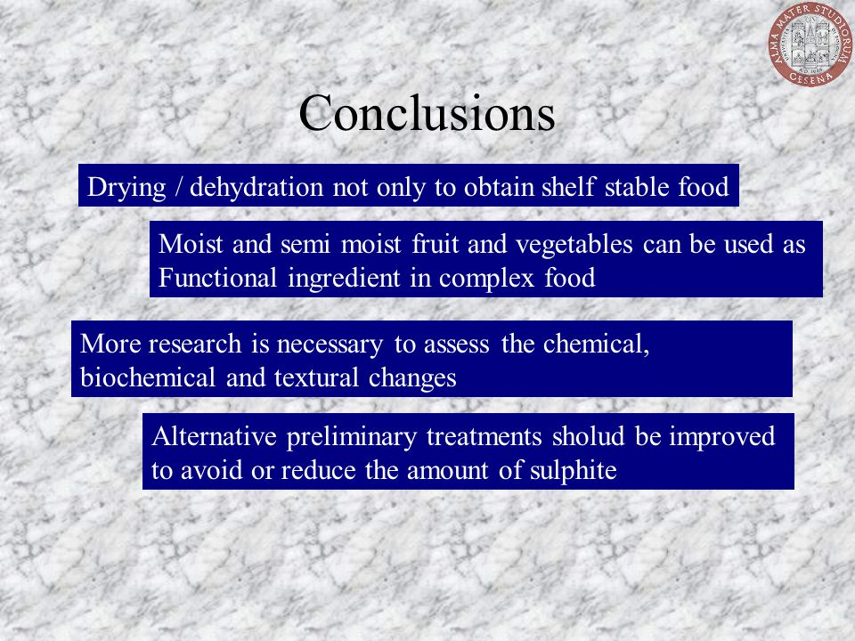Conclusions Drying / dehydration not only to obtain shelf stable food