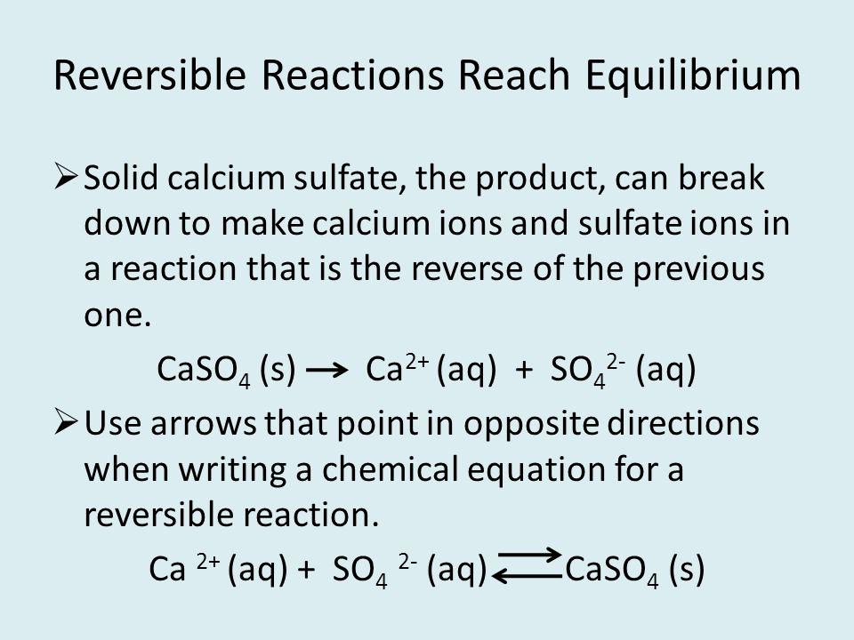 Reversible Reactions Reach Equilibrium