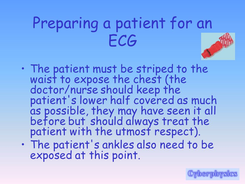 Preparing a patient for an ECG