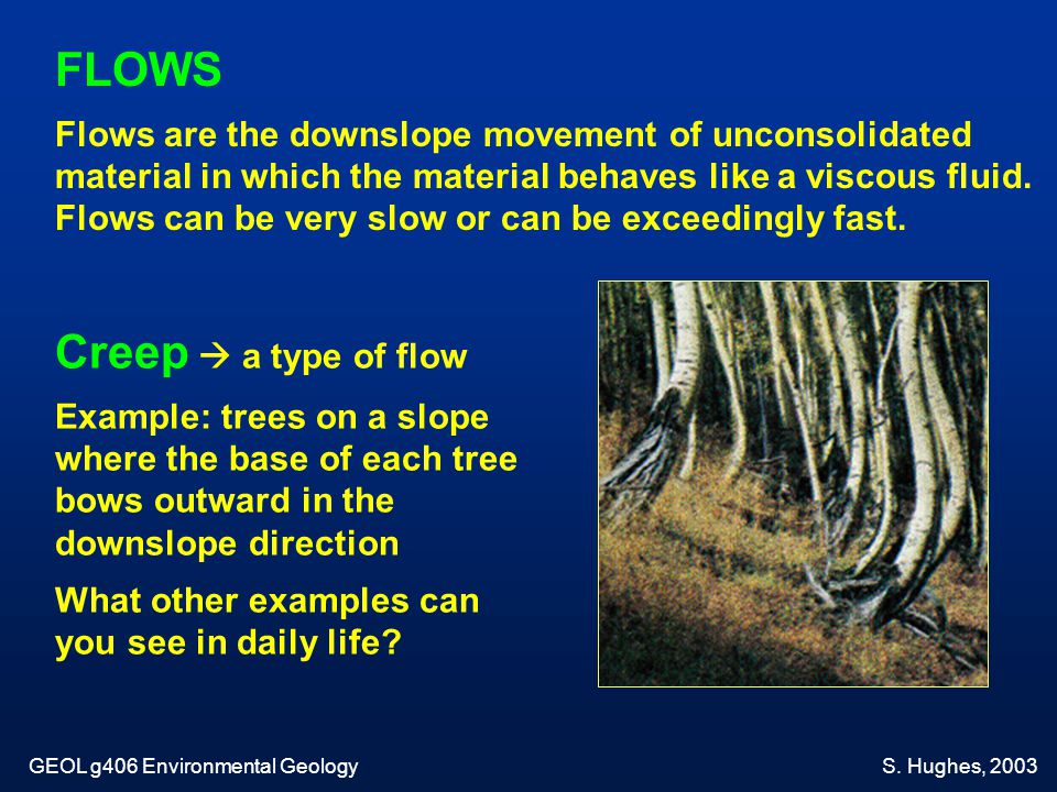 FLOWS Creep  a type of flow