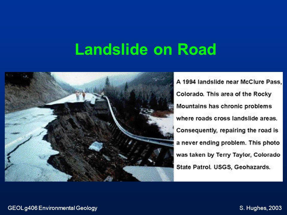 Landslide on Road GEOL g406 Environmental Geology S. Hughes, 2003