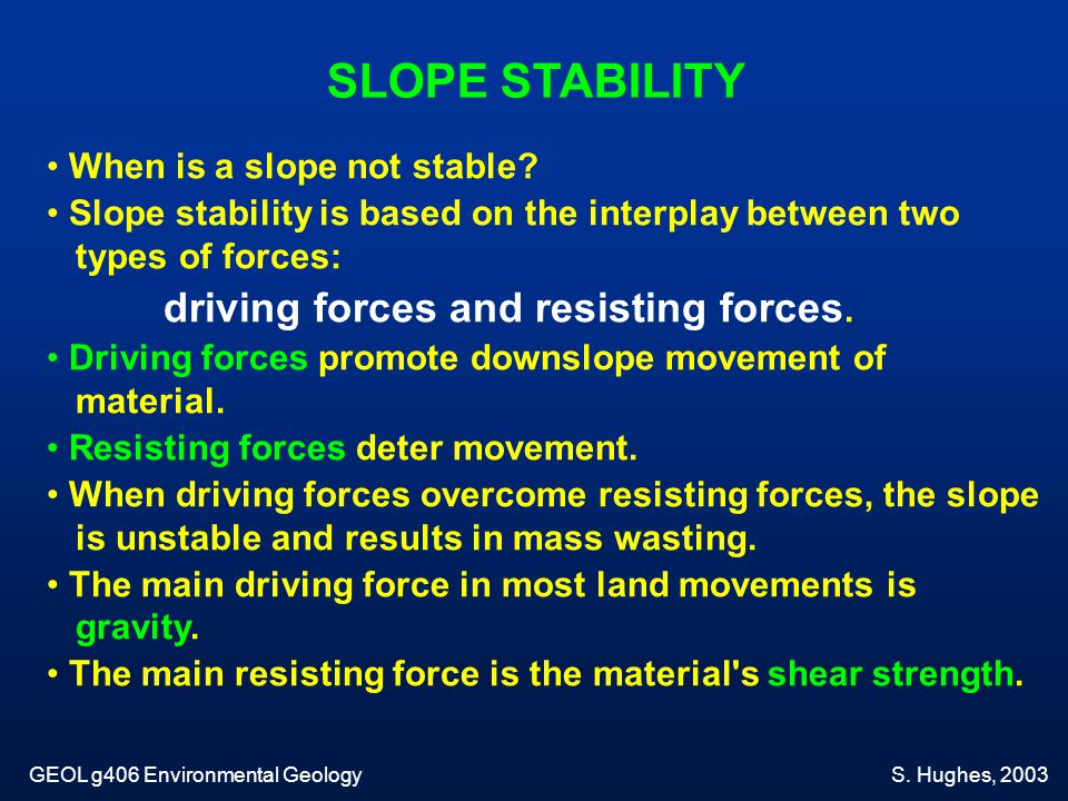 SLOPE STABILITY When is a slope not stable