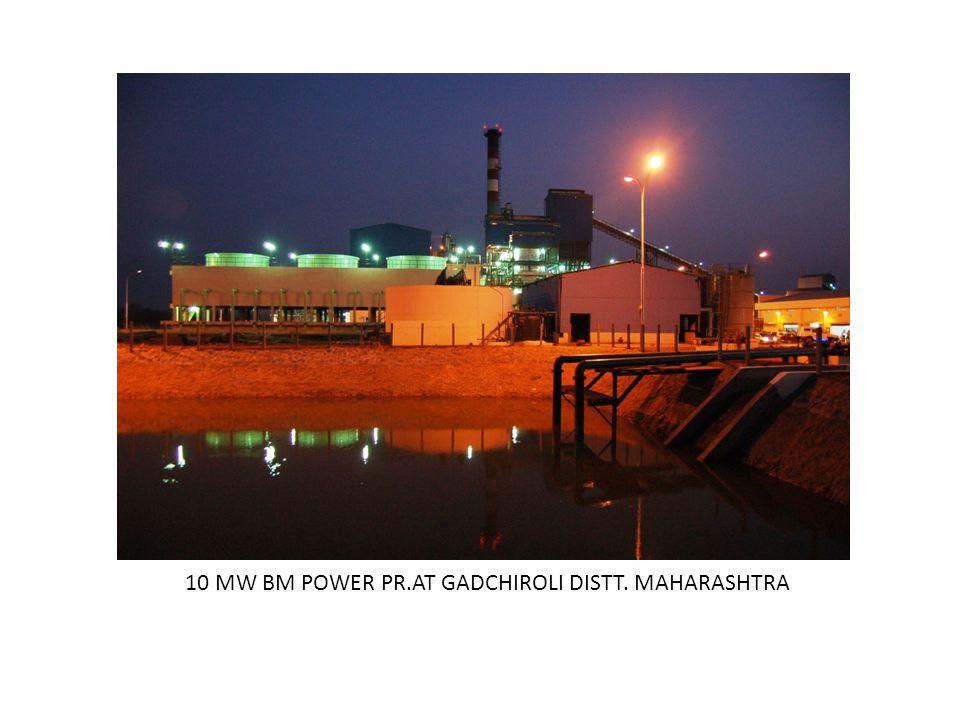 10 MW BM POWER PR.AT GADCHIROLI DISTT. MAHARASHTRA