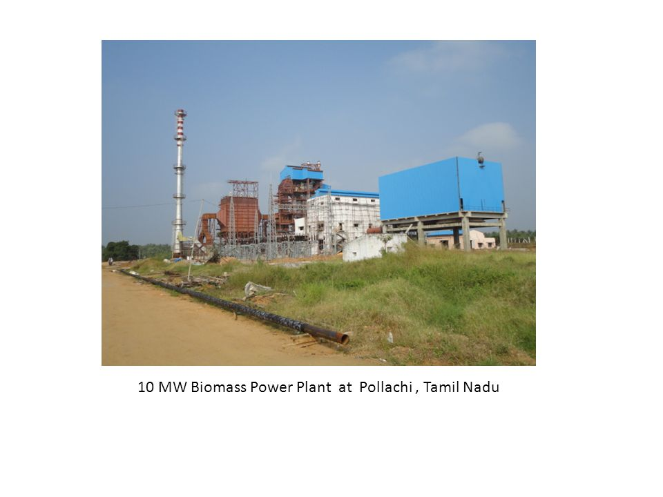10 MW Biomass Power Plant at Pollachi , Tamil Nadu