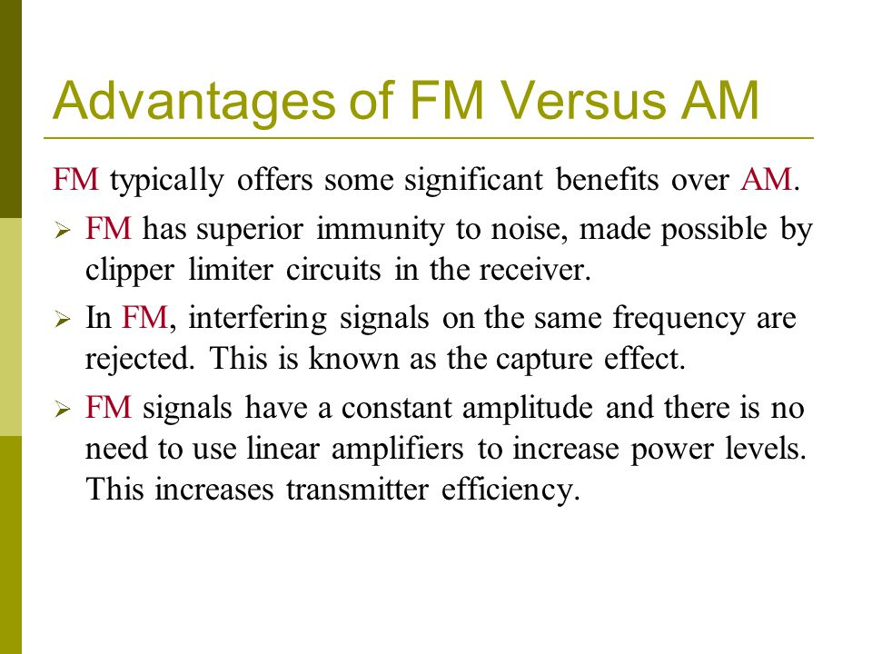 Advantages of FM Versus AM