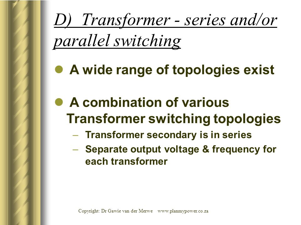 D) Transformer - series and/or parallel switching