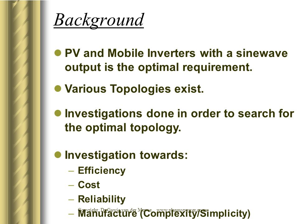 * Background. 07/16/96. PV and Mobile Inverters with a sinewave output is the optimal requirement.