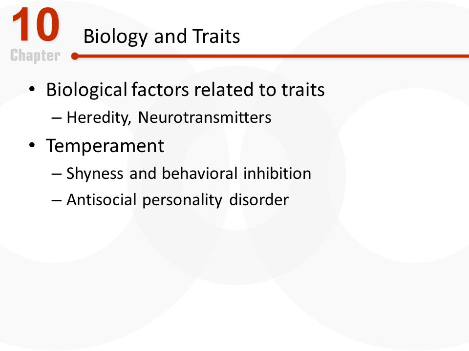 Biology and Traits Biological factors related to traits Temperament